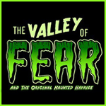 The Valley of Fear & The Original Haunted Hayride