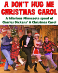 A Don&#39t Hug Me Christmas Carol at New Century Theatre in Minneapolis City Center