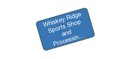 Whiskey Ridge Sports Shop and Processing: 1/2 OFF $50 VOUCHERS