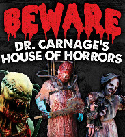 Dr. Carnage House of Horror - (4) Tickets for $30!