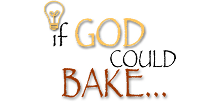 If God Could Bake