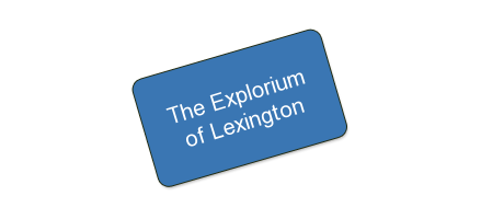 The Explorium of Lexington