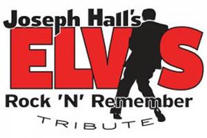 Joseph Hall's Elvis Rock 'N' Remember Tribute