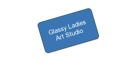 Glassy Ladies Art Studio: HALF OFF 5 CLASSES OF YOUR CHOICE
