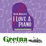 Gretna Theatre - Irving Berlin&#39s I Love A Piano