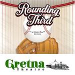 Gretna Theatre - Rounding Third