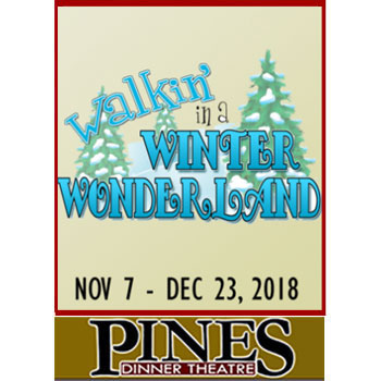 The Pines Dinner Theatre - Walkin' in a Winter Wonderland
