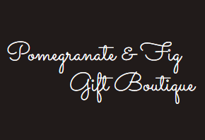 POMEGRANATE & FIG GIFT BOUTIQUE