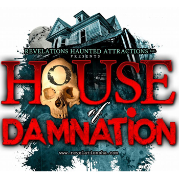 Revelations Haunted Attractions - HOUSE OF DAMNATION -  $18 fOR  $9.00