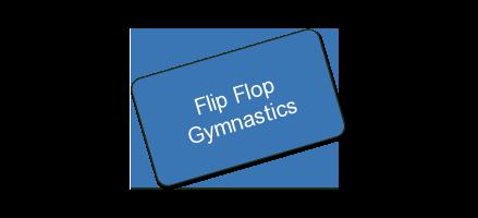 Flip Flop Gymnastics