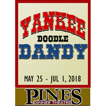 The Pines Dinner Theatre - Yankee Doodle Dandy