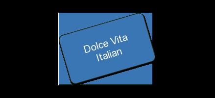 Dolce Vita Italian - $40  For $ 20