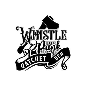 Whistle Punk Hatchet  Den