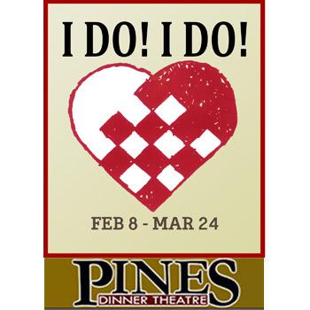 The Pines Dinner Theatre - I Do! I Do!