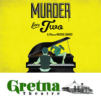 Gretna Theatre - Murder For Two