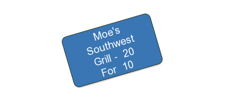Moe's Southwest Grill - $20 For $10