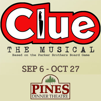 The Pines Dinner Theatre - Clue The Musical