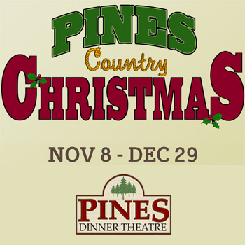 The Pines Dinner Theatre - Pines Country Christmas