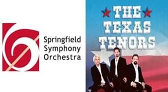 Springfield Symphony Orchestra Texas Tenors  Saturday, April 21, 2018, 7:30 p.m.