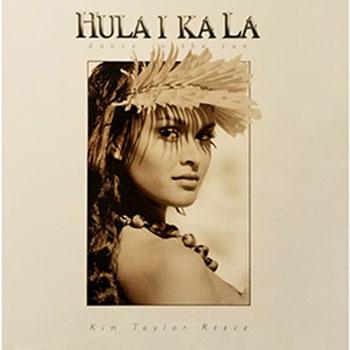 Kim Taylor Reece - Hula I Ka La - Dance in the Sun - Coffee Table Book