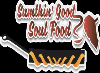 Sumthin Good Soul Food